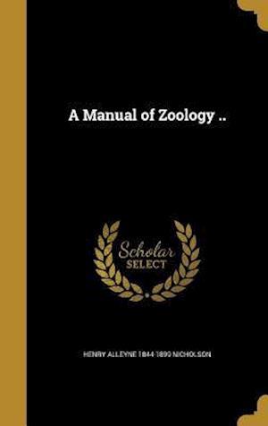 Bog, hardback A Manual of Zoology .. af Henry Alleyne 1844-1899 Nicholson
