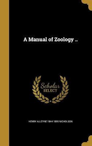 A Manual of Zoology .. af Henry Alleyne 1844-1899 Nicholson