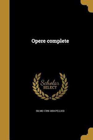Opere Complete af Silvio 1789-1854 Pellico