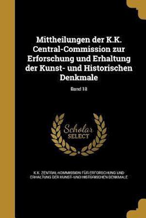 Bog, paperback Mittheilungen Der K.K. Central-Commission Zur Erforschung Und Erhaltung Der Kunst- Und Historischen Denkmale; Band 18