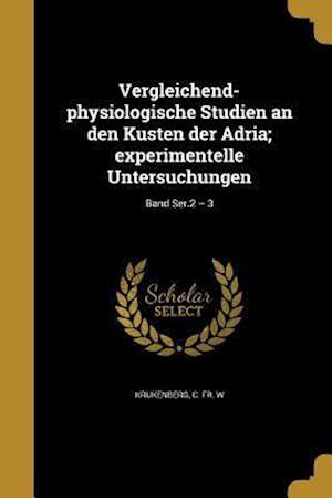 Bog, paperback Vergleichend-Physiologische Studien an Den Kusten Der Adria; Experimentelle Untersuchungen; Band Ser.2 - 3