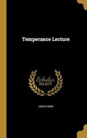 Bog, hardback Temperance Lecture af Joseph Bard