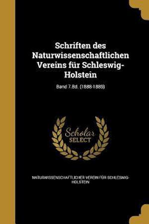 Bog, paperback Schriften Des Naturwissenschaftlichen Vereins Fur Schleswig-Holstein; Band 7.Bd. (1888-1889)