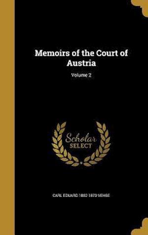 Bog, hardback Memoirs of the Court of Austria; Volume 2 af Carl Eduard 1802-1870 Vehse