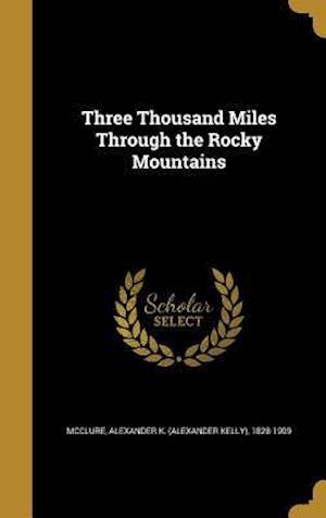 Bog, hardback Three Thousand Miles Through the Rocky Mountains