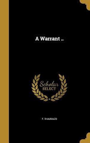 Bog, hardback A Warrant .. af F. Thaumazo