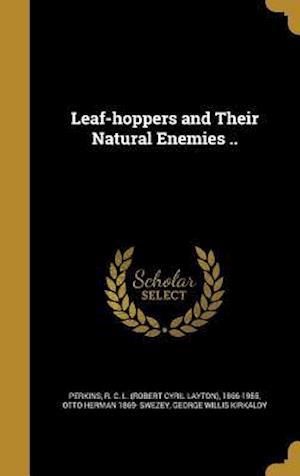 Bog, hardback Leaf-Hoppers and Their Natural Enemies .. af George Willis Kirkaldy, Otto Herman 1869- Swezey