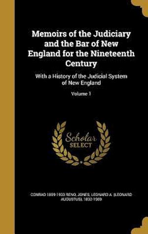 Bog, hardback Memoirs of the Judiciary and the Bar of New England for the Nineteenth Century af Conrad 1859-1933 Reno