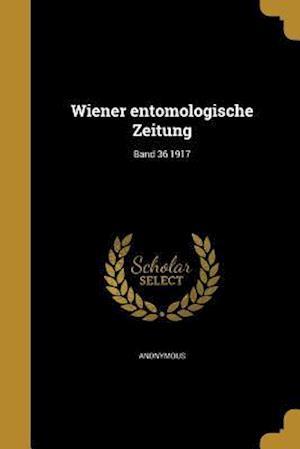 Bog, paperback Wiener Entomologische Zeitung; Band 36 1917