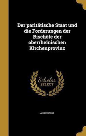 Bog, hardback Der Paritatische Staat Und Die Forderungen Der Bischofe Der Oberrheinischen Kirchenprovinz
