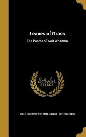 Bog, hardback Leaves of Grass af Walt 1819-1892 Whitman, Ernest 1859-1946 Rhys