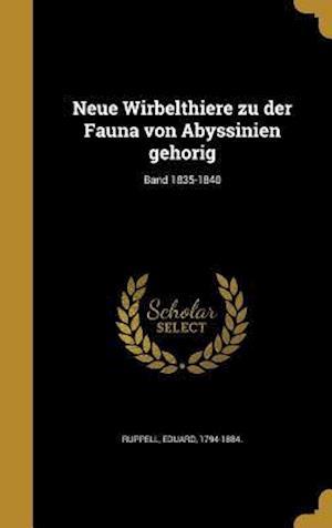 Bog, hardback Neue Wirbelthiere Zu Der Fauna Von Abyssinien Geho Rig; Band 1835-1840