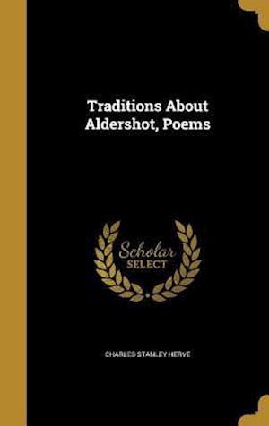 Bog, hardback Traditions about Aldershot, Poems af Charles Stanley Herve