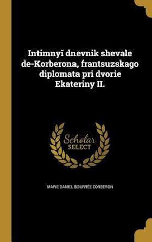 Bog, hardback Intimny Dnevnik Sheval E de-Korberona, Frant S Uzskago Diplomata Pri Dvori E Ekateriny II.