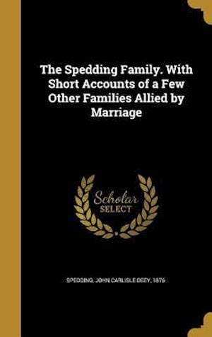 Bog, hardback The Spedding Family. with Short Accounts of a Few Other Families Allied by Marriage