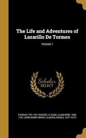 Bog, hardback The Life and Adventures of Lazarillo de Tormes; Volume 1 af Thomas 1791-1871 Roscoe, John Henry Brady