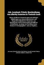 Joh. Leonhard. Frisch. Beschreibung Von Allerley Insecten in Teutsch-Land af Philipp Jacob Frisch, Johann Leonard 1666-1743 Frisch
