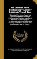 Joh. Leonhard. Frisch. Beschreibung Von Allerley Insecten in Teutsch-Land af Johann Leonard 1666-1743 Frisch, Philipp Jacob Frisch