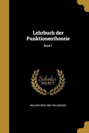 Bog, paperback Lehrbuch Der Funktionentheorie; Band 1 af William Fogg 1864-1943 Osgood