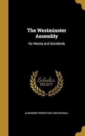 Bog, hardback The Westminster Assembly af Alexander Ferrier 1822-1899 Mitchell