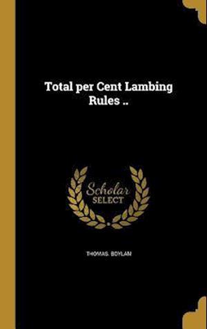 Bog, hardback Total Per Cent Lambing Rules .. af Thomas Boylan