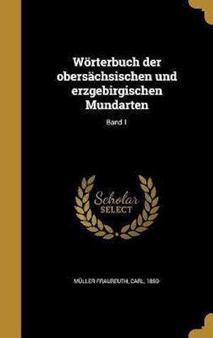 Bog, hardback Worterbuch Der Obersachsischen Und Erzgebirgischen Mundarten; Band 1