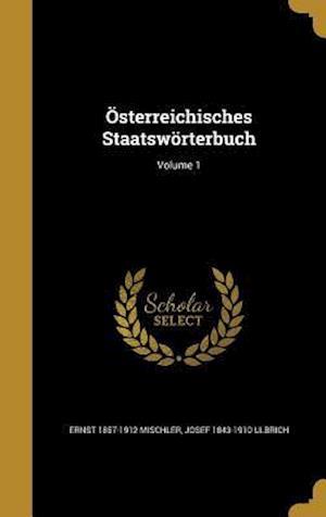 Bog, hardback Osterreichisches Staatsworterbuch; Volume 1 af Josef 1843-1910 Ulbrich, Ernst 1857-1912 Mischler