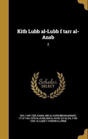 Bog, hardback Kitb Lubb Al-Lubb F Tarr Al-Ansb; 2