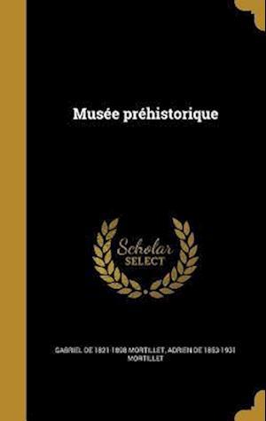 Bog, hardback Musee Prehistorique af Adrien De 1853-1931 Mortillet, Gabriel De 1821-1898 Mortillet