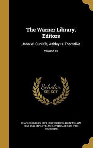 Bog, hardback The Warner Library. Editors af Charles Dudley 1829-1900 Warner, Ashley Horace 1871-1933 Thorndike, John William 1865-1946 Cunliffe
