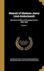Memoir of Madame Jenny Lind-Goldschmidt af Henry Scott 1847-1918 Holland, Otto 1829-1907 Goldschmidt, William Smyth 1828-1895 Rockstro