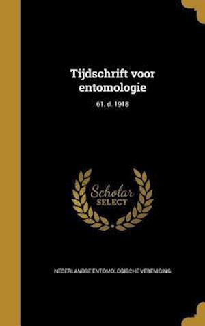 Bog, hardback Tijdschrift Voor Entomologie; 61. D. 1918