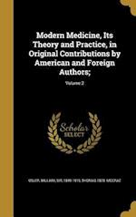 Modern Medicine, Its Theory and Practice, in Original Contributions by American and Foreign Authors;; Volume 2 af Thomas 1870- McCrae