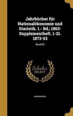 Bog, hardback Jahrbucher Fur Nationalokonomie Und Statistik. 1.- Bd.; 1863- Supplementheft. 1-21. 1873-93; Band 93