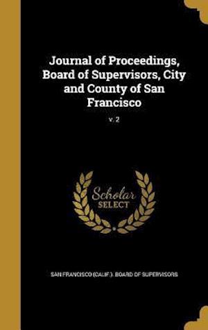 Bog, hardback Journal of Proceedings, Board of Supervisors, City and County of San Francisco; V. 2