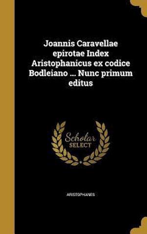 Bog, hardback Joannis Caravellae Epirotae Index Aristophanicus Ex Codice Bodleiano ... Nunc Primum Editus