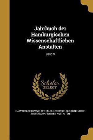 Bog, paperback Jahrbuch Der Hamburgischen Wissenschaftlichen Anstalten; Band 3