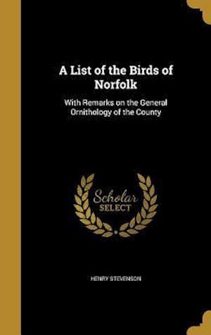 Bog, hardback A List of the Birds of Norfolk af Henry Stevenson