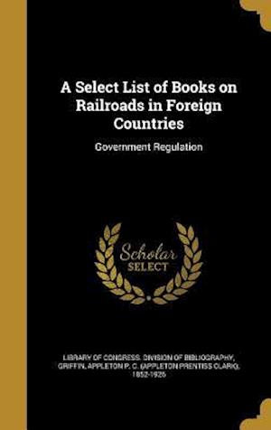 Bog, hardback A Select List of Books on Railroads in Foreign Countries
