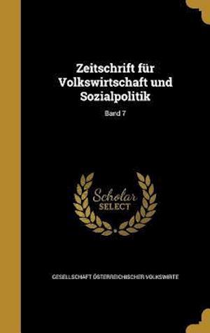 Bog, hardback Zeitschrift Fur Volkswirtschaft Und Sozialpolitik; Band 7