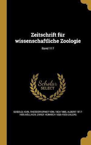 Bog, hardback Zeitschrift Fur Wissenschaftliche Zoologie; Band 117 af Ernst Heinrich 1835-1925 Ehlers, Albert 1817-1905 Kolliker