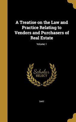 Bog, hardback A Treatise on the Law and Practice Relating to Vendors and Purchasers of Real Estate; Volume 1 af William 1833-1892 Barber