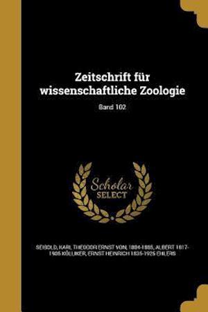 Bog, paperback Zeitschrift Fur Wissenschaftliche Zoologie; Band 102 af Ernst Heinrich 1835-1925 Ehlers, Albert 1817-1905 Kolliker