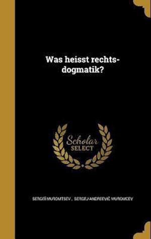 Bog, hardback Was Heisst Rechts-Dogmatik?