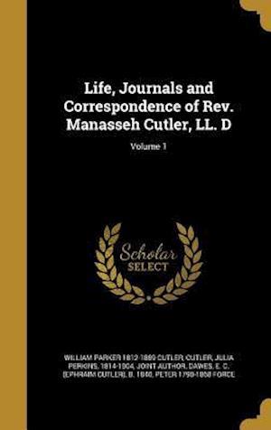 Bog, hardback Life, Journals and Correspondence of REV. Manasseh Cutler, LL. D; Volume 1 af William Parker 1812-1889 Cutler