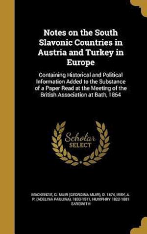 Bog, hardback Notes on the South Slavonic Countries in Austria and Turkey in Europe af Humphry 1822-1881 Sandwith