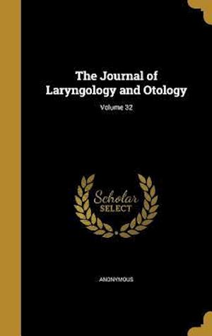 Bog, hardback The Journal of Laryngology and Otology; Volume 32
