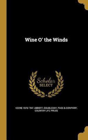 Bog, hardback Wine O' the Winds af Keene 1876-1941 Abbott