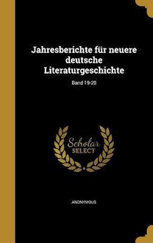 Bog, hardback Jahresberichte Fur Neuere Deutsche Literaturgeschichte; Band 19-20