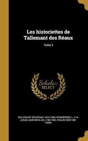 Les Historiettes de Tallemant Des Reaux; Tome 3 af Paulin 1800-1881 Paris
